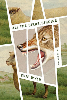 ALL THE BIRDS, SINGING Evie Wyld