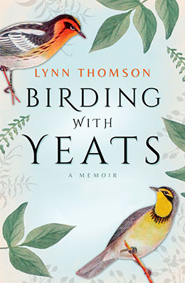 BIRDING WITH YEATS Lynn Thomson