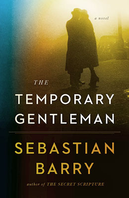 THE TEMPORARY GENTLEMAN Sebastian Barry