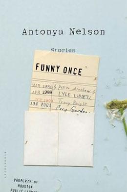 FUNNY ONCE Antonya Nelson