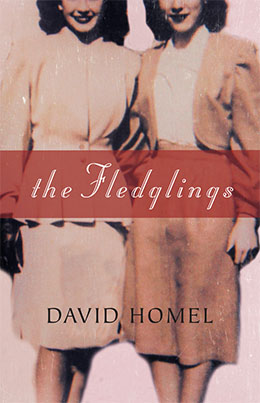 THE FLEDGLINGS David Homel