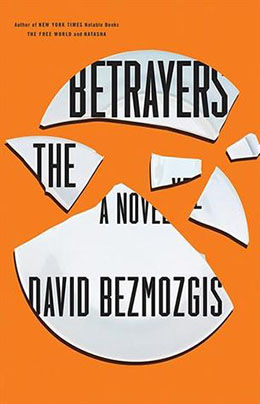 THE BETRAYERS David Bezmozgis