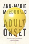 ADULT ONSET Ann-Marie MacDonald (ADULT ONSET by Ann-Marie MacDonald)