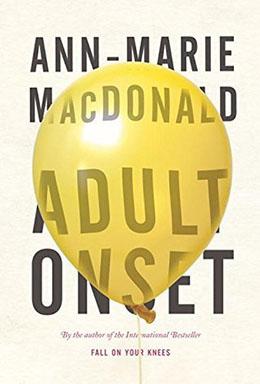 ADULT ONSET Ann-Marie MacDonald