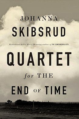QUARTET FOR THE END OF TIME Johanna Skibsrud