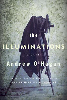 THE ILLUMINATIONS Andrew O'Hagan