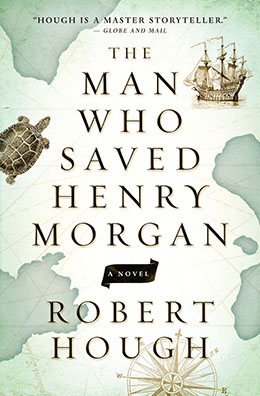 THE MAN WHO SAVED HENRY MORGAN Robert Hough