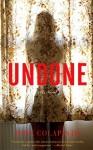 UNDONE John Colapinto (UNDONE by John Colapinto)