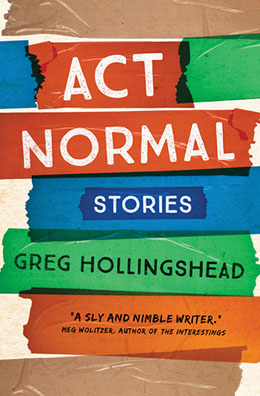 ACT NORMAL by Greg Hollingshead