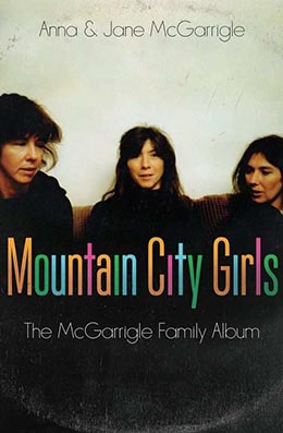 MOUNTAIN CITY GIRLS Jane and Anna McGarrigle