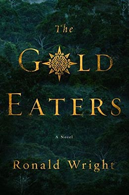 THE GOLD EATERS Ronald Wright