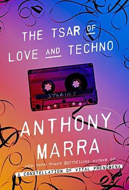 THE TSAR OF LOVE AND TECHNO Anthony Marra