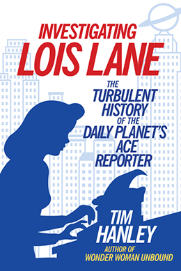 INVESTIGATING LOIS LANE Tim Hanley
