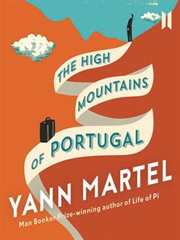 THE HIGH MOUNTAINS OF PORTUGAL Yann Martel