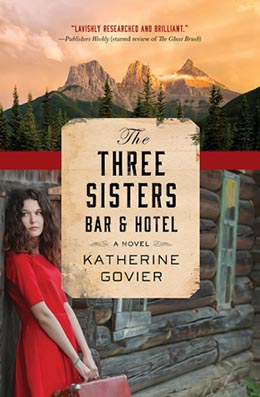 THE THREE SISTERS BAR n HOTEL Katherine Govier