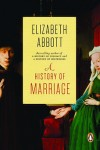 Gilbert_Abbott_Double Review1 (COMMITTED: A Skeptic Makes Peace with Marriage by Elizabeth Gilbert A HISTORY OF MARRIAGE by Elizabeth Abbott)