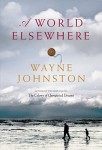 A World Elsewhere_EDReview (A WORLD ELSEWHERE by Wayne Johnston)
