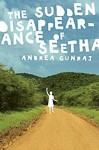 Andrea Gunraj_The Sudden Disappearance of Seetha (THE SUDDEN DISAPPEARANCE OF SEETHA by Andrea Gunraj)