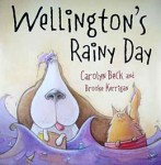 Carolyn Beck_Wellington's Rainy Day (WELLINGTON'S RAINY DAY by Carolyn Beck)