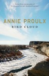 Proulx_Bird Cloud_EDRev (BIRD CLOUD: A Memoir by Annie Proulx)