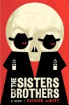 Sisters Brothers_DeWitt_EDonaldsonReview (THE SISTERS BROTHERS by Patrick DeWitt)