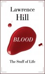 BLOOD_HILL (BLOOD: THE STUFF OF LIFE by Lawrence Hill)