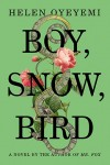 BOY SNOW BIRD Helen Oyeyemi (BOY, SNOW, BIRD by Helen Oyeyemi)