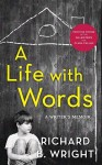 A LIFE WITH WORDS – R Wright 2 (A LIFE WITH WORDS by Richard B. Wright)